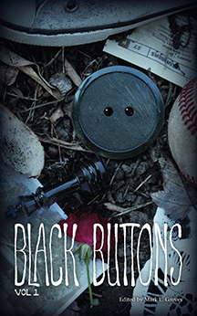 Black Buttons Vol. 1
